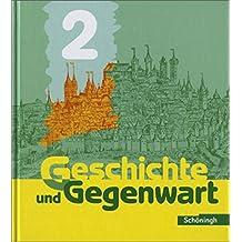 Geschichte und Gegenwart - Realschule: Band 2 (Klasse 7 und 8): Vom Mittelalter bis zum Deutschen Kaiserreich