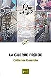 La guerre froide - « Que sais-je ? » n° 4042 - Format Kindle - 9782130736776 - 6,49 €