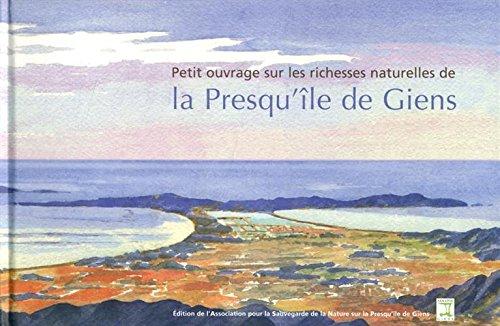 Petit ouvrage sur les richesses naturelles de la presqu'île de Giens