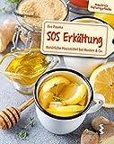 SOS Erkältung: Natürliche Hausmittel bei Husten & Co. (maudrich Naturapotheke)