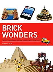 Brick Wonders: Ancient, Modern, and Natural Wonders Made from LEGO (Brick...LEGO Series) by Warren Elsmore (2014-04-01)