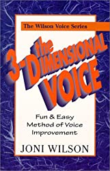 The 3-Dimensional Voice: A Fun & Easy Method of Voice
