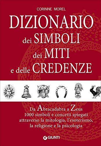 Dizionario dei simboli, dei miti e delle credenze