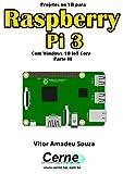 Projetos no VB para  Raspberry Pi 3 Com Windows 10 IoT Core  Parte III (Portuguese Edition)