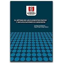 El Metodo De Los Elementos Finitos Y Sus Aplicaciones En Ingenieria