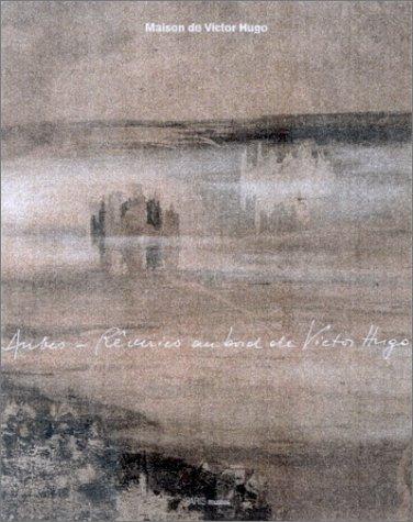Aubes - Rêveries au bord de Victor Hugo : Exposition du 11 octobre 2002 au 19 janvier 2003 - Maison de Victor Hugo