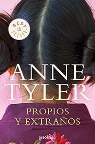 Propios y extraños par Anne Tyler