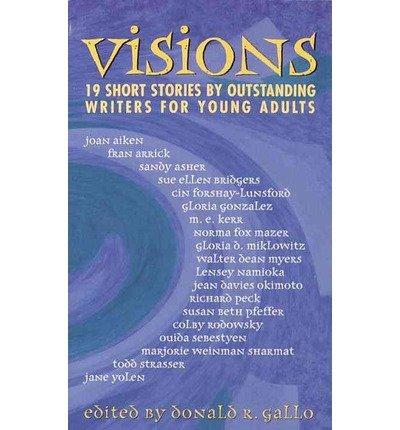 [(Visions: 19 Short Stories )] [Author: Donald R Gallo] [Nov-1998]