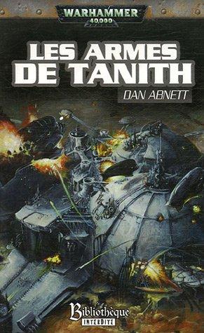 Les Fantômes de Gaunt Cycle second La Sainte, Tome 2 : Les armes de Tanith par Dan Abnett