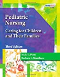 Pediatric Nursing: Caring for Children and Their Families (Better Solution for Your Combo Course)
