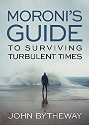 Moroni's Guide for Surviving Turbulent Times