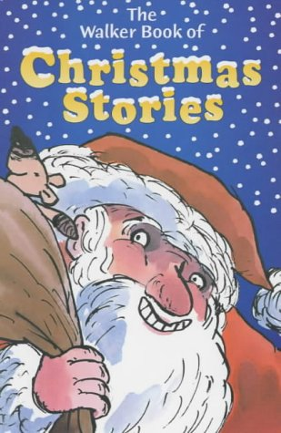 The Walker book of Christmas stories.