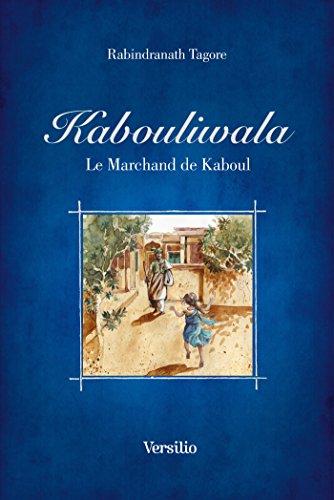 Kabouliwala - Le marchand de Kaboul (illustré) par Rabindranath Tagore