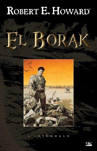 El Borak : L'intégrale par Robert E. Howard