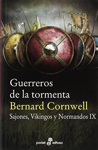 Guerreros de la tormenta (IX): Sajones, vikingos y normandos (Pocket Edhasa)
