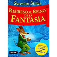 Stilton: regreso al reino de la fantasía (Libros especiales de Geronimo Stilton)