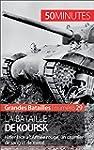 La bataille de Koursk: Hitler face �...