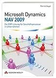 Microsoft Dynamics NAV 2009: Die ERP-Lösung für Geschäftsprozesse in Unternehmen