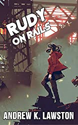 Rudy On Rails: A Cyberpunk Adventure