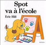 Spot va à l'école   Hill, Eric (1927-....). Auteur
