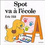 Spot va à l'école de Eric Hill