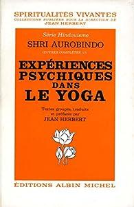 Expériences psychiques dans le yoga par Sri Aurobindo