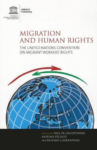 Migration and Human Rights : The United Nations Convention on Migrant Worker's Rights