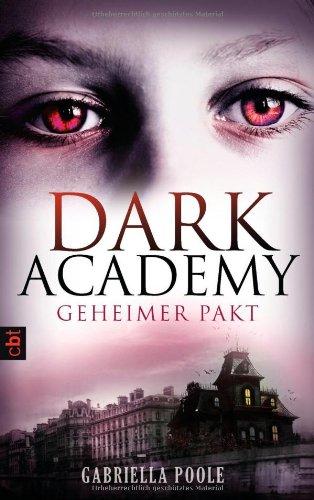 Buchseite und Rezensionen zu 'Dark Academy - Geheimer Pakt: Band 1' von Gabriella Poole