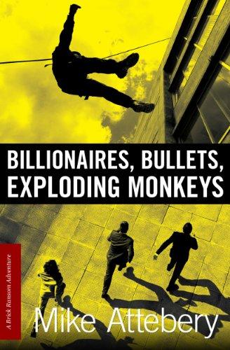 Billionaires, Bullets, Exploding Monkeys (Brick Ransom Book 1)