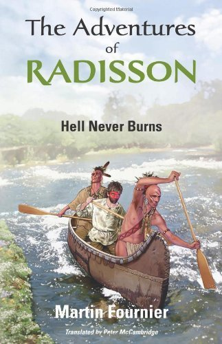 the-adventures-of-radisson-hell-never-burns-by-fournier-martin-2012-paperback