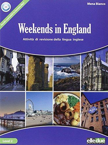 Weekends in England. Attivit di revisione della lingua inglese. Per la Scuola media. Con espansione online