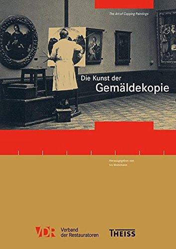 Die Kunst der Gemäldekopie: Beiträge der Tagung an der Hochschule für Bildende Künste Dresden.