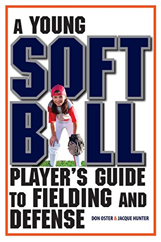 A Young Softball Player's Guide to Fielding and Defense (Young Player's) por Don Oster