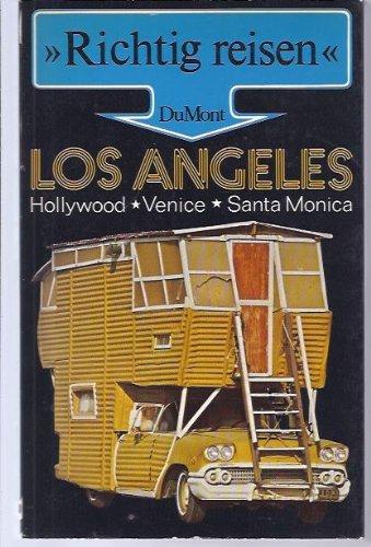 Los Angeles. Richtig reisen. Hollywood, Venice, Santa Monica