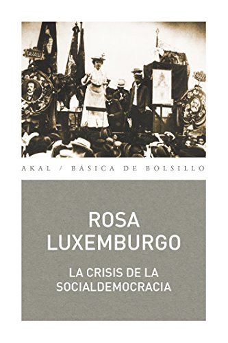 LA CRISIS DE LA SOCIALDEMOCRACIA (Básica de Bolsillo nº 332) por Rosa Luxemburgo