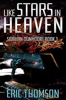 Like Stars in Heaven (Siobhan Dunmoore Book 3) (English Edition) di [Thomson, Eric]