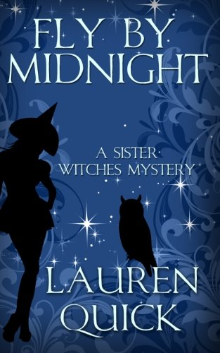 Fly By Midnight (The Mayhem Sisters) - Lauren Mayhem