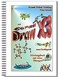 Corel DRAW X3 - Schulungsbuch mit Übungen: Grafikbearbeitung leicht gemacht!