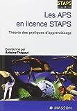 Les APS en licence STAPS - Théorie des pratiques d apprentissage