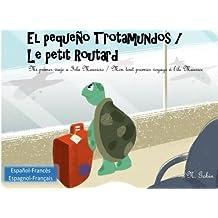 El pequeno Trotamundos / Le petit Routard: Libro bilingue para ninos de 1 - 6 anos (espanol - frances) Livre bilingue pour enfants (francais - ... - Mon tout premier voyage a l'ile Maurice