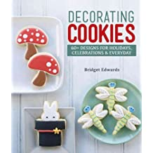 By Edwards, Bridget [ Decorating Cookies: 60+ Designs for Holidays, Celebrations & Everyday ] [ DECORATING COOKIES: 60+ DESIGNS FOR HOLIDAYS, CELEBRATIONS & EVERYDAY ] Oct - 2012 { Paperback }