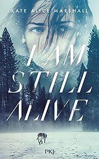 I am still alive par Kate Alice Marshall