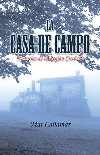 La Casa De Campo: Historias De La Región Citricola por Mar Cañamar