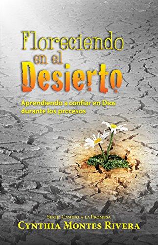 floreciendo-en-el-desierto-aprendiendo-a-confiar-en-dios-durante-los-procesos-camino-a-la-promesa-n-