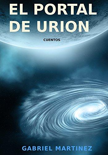 EL PORTAL DE URION: Cuentos de ciencia ficción y fantasía. de [Martinez,