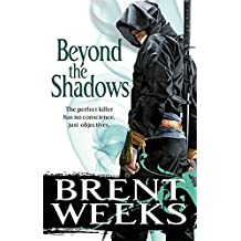 Beyond The Shadows: Book 3 of the Night Angel by Brent Weeks (2011-08-04)
