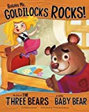 Believe Me, Goldilocks Rocks!: The Story of the Three Bears as Told by Baby Bear (The Other Side of the Story)