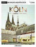 KÖLN - Das Gesicht einer Stadt: QVEST Bildband Architektur