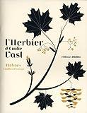 herbier d'Emilie Vast (L') : arbres feuillus d'Europe | Vast, Emilie (1978-....). Auteur