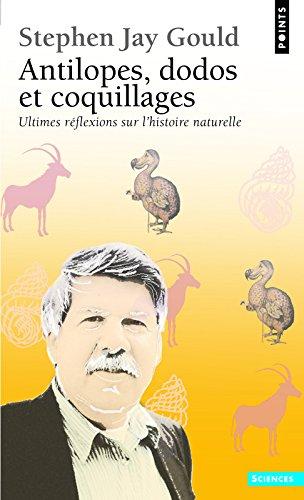 Antilopes, dodos et coquillages. Ultimes réflexions sur l'histoire naturelle
